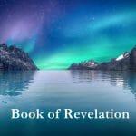 book of revelation, book of revelation chronological order, chronological order book of revelation, order of revelations, bible revelations, bible prophecy, bible prophecies, end times, end times revelations