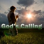 god's calling on your life, god's calling for your life, god's calling, gods calling, god's plan, gods plan, god's will, gods will