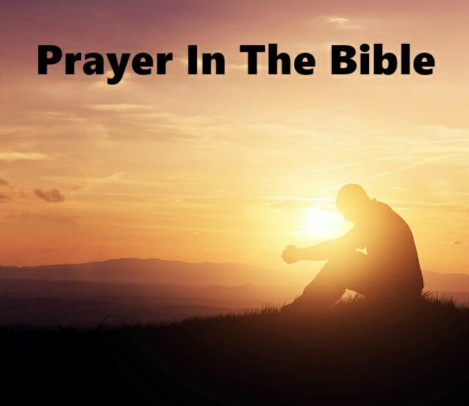 prayer in the bible, how to pray to god, prayer, bible prayers, pray to god, how to pray to jesus, biblical prayers, powerful prayer, prayers in the bible