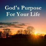 purpose and meaning, purpose & meaning, god's purpose for my life, god's purpose for your life, god's purpose for life, the meaning of life, purpose for my life, what is my purpose, what is the meaning of life
