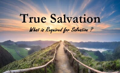 true salvation, salvation, restored relationship with god, religion vs relationship, saved, to be saved, salvation requirements