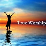 true worship, worship, worship god, worship the lord, praise and worship, intimacy with god, prayer, time with god