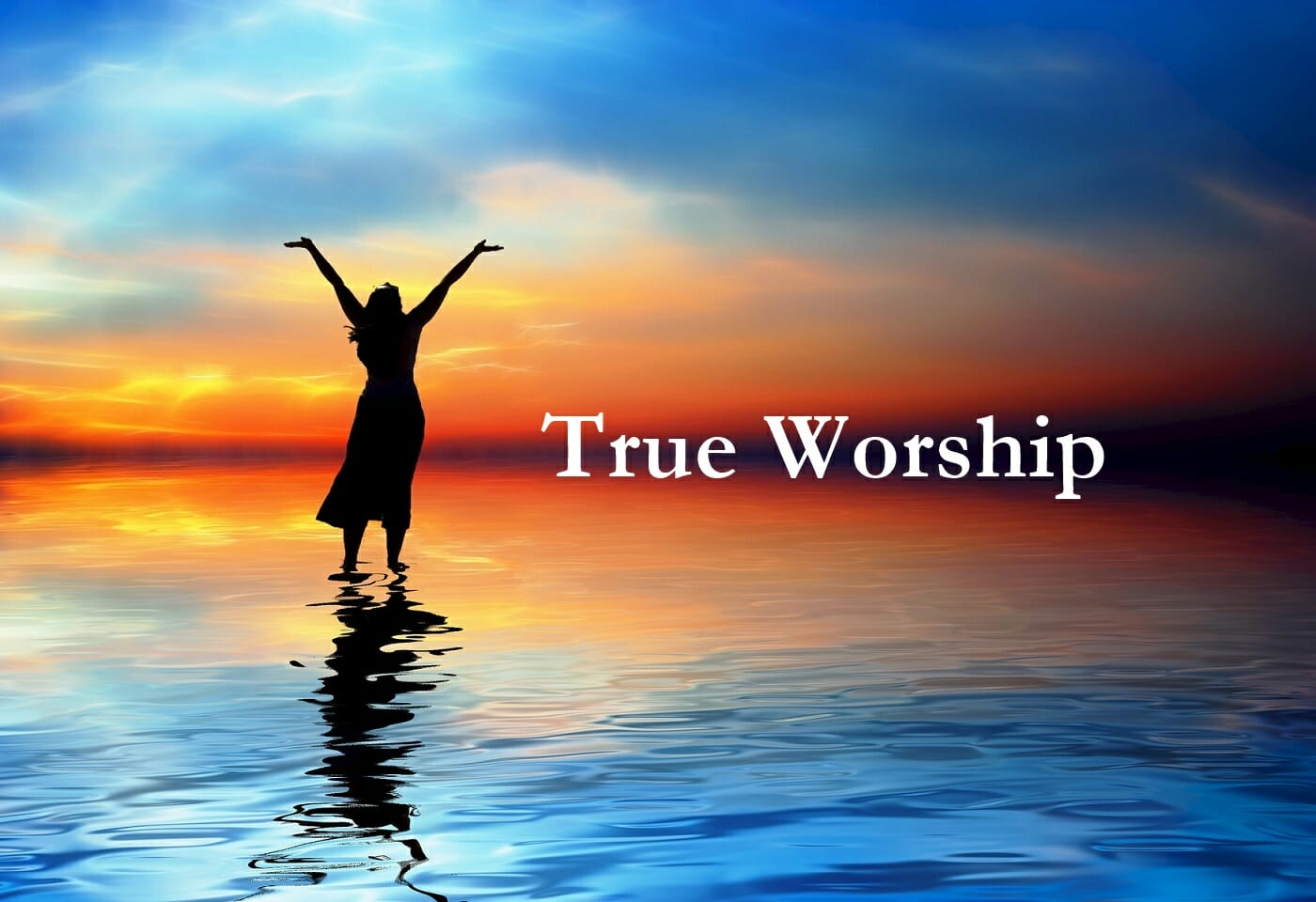 What Is True Worship Of God ?