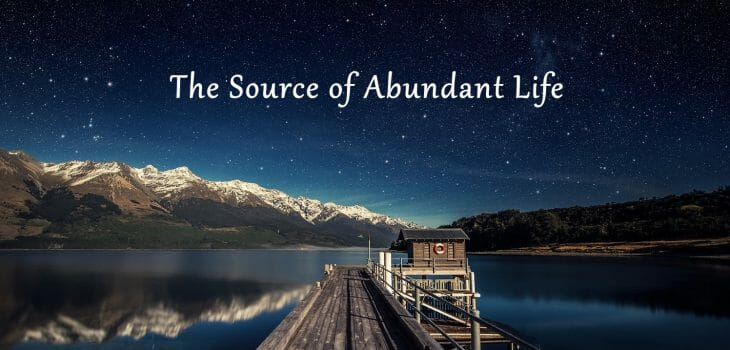 the keys to have abundant life, jesus christ is the source of abundant life, abundant life, purpose meaning in life, god's purpose, jesus, jesus christ, intimacy with god. pursuing intimacy with god, prayer, worship, bible, bible study, bible studies, hear gods voice, gods will, know god, know jesus, relationship with jesus, jesus christ, disciples, discipleship, worship, worship god, worship jesus, true worship, praise, prayer, why pray, powerful prayer, gods call, gods will, gods plans, gods purpose, mission, missions
