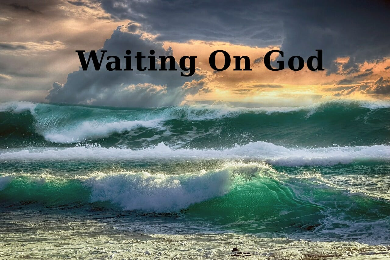 Wait On God – Part 2