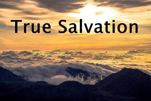True Salvation – What is Salvation ?