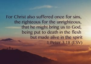 1 peter 3 18, christ dies for sin, jesus paid the price for sin, repent from sin, repent from your sins, jesus christ savior, jesus saves