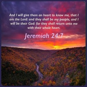 jeremiah 24 7, a heart for god, desire for god, passion for god, seek god with all your heart, passion