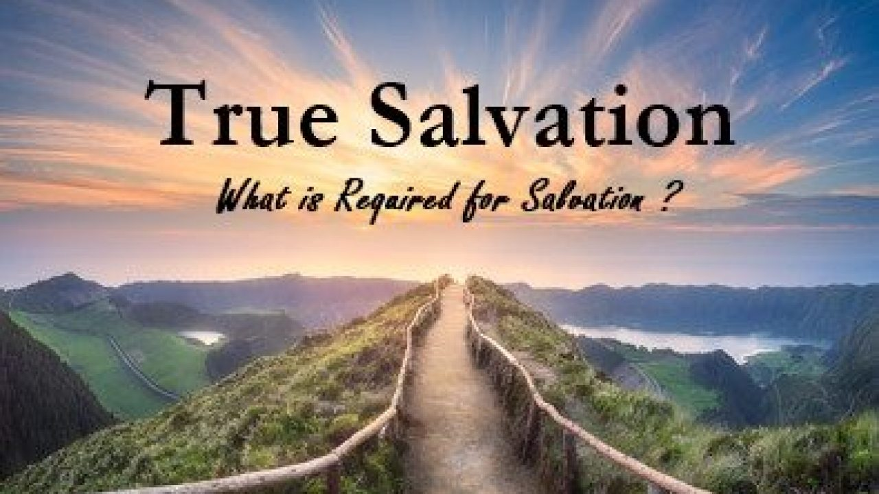 The Requirements For True Salvation | Pursuing Intimacy With God