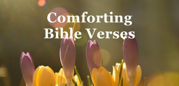 comforting bible verses, encouraging scriptures, encouraging bible verses, god's promises, gods promises, gods promises in the bible, encouragement, comfort