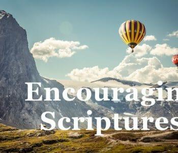 encouraging scriptures, encouraging bible verses, comforting bible verses, god's promises, gods promises, gods promises in the bible, encouragement, comfort