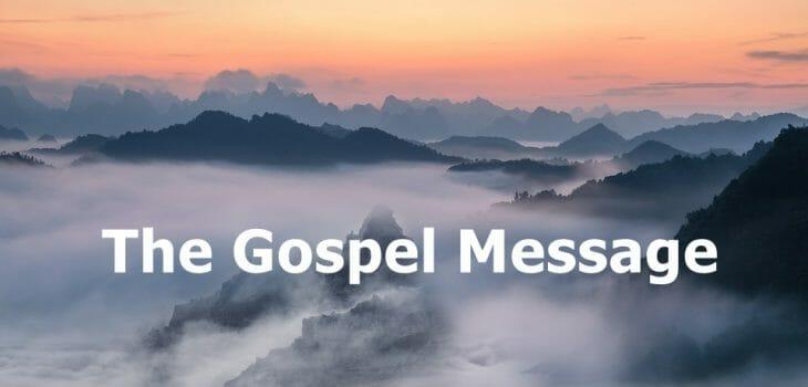 the gospel message, gospel of jesus christ, gospel, salvation, saved, true salvation, what must i do to be saved, salvation requirements