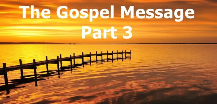 the gospel message and salvation, the gospel message, gospel of jesus christ, gospel, salvation, saved, true salvation, what must i do to be saved, salvation requirements