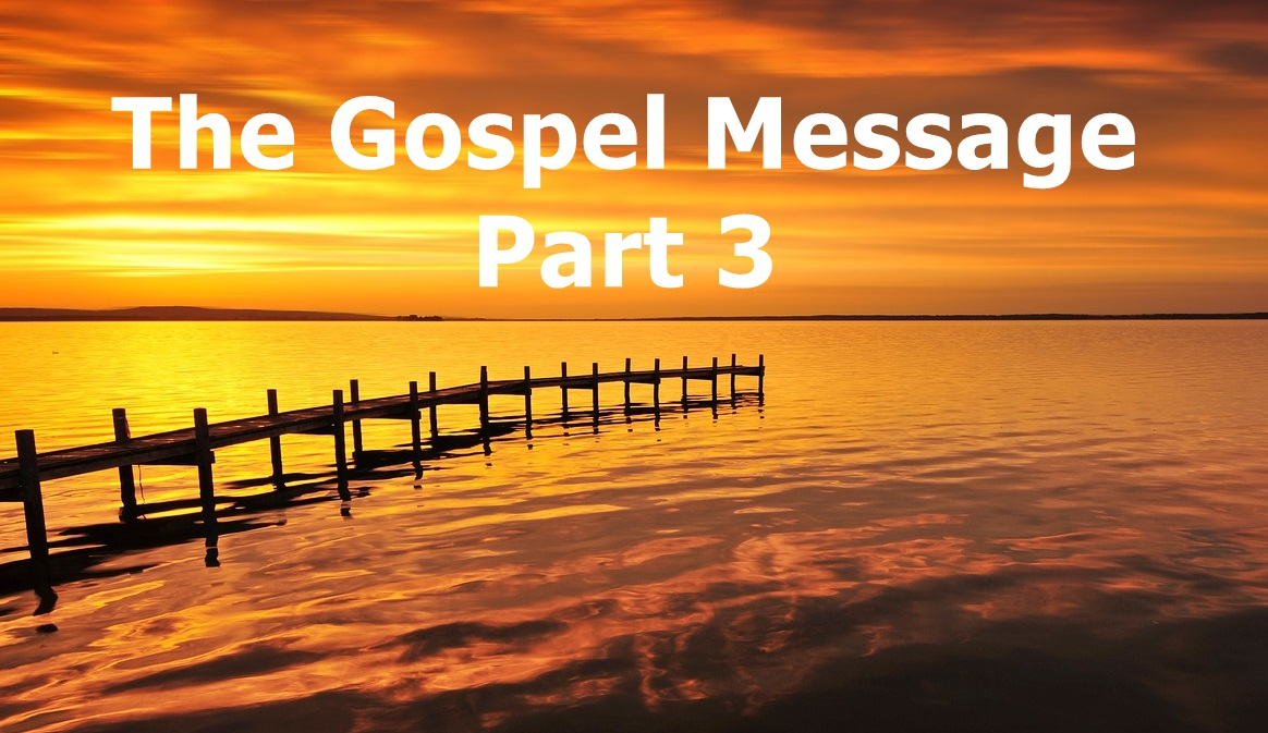 The Gospel Message And Salvation Part 3