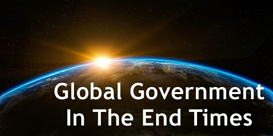 Global Government In The End Times