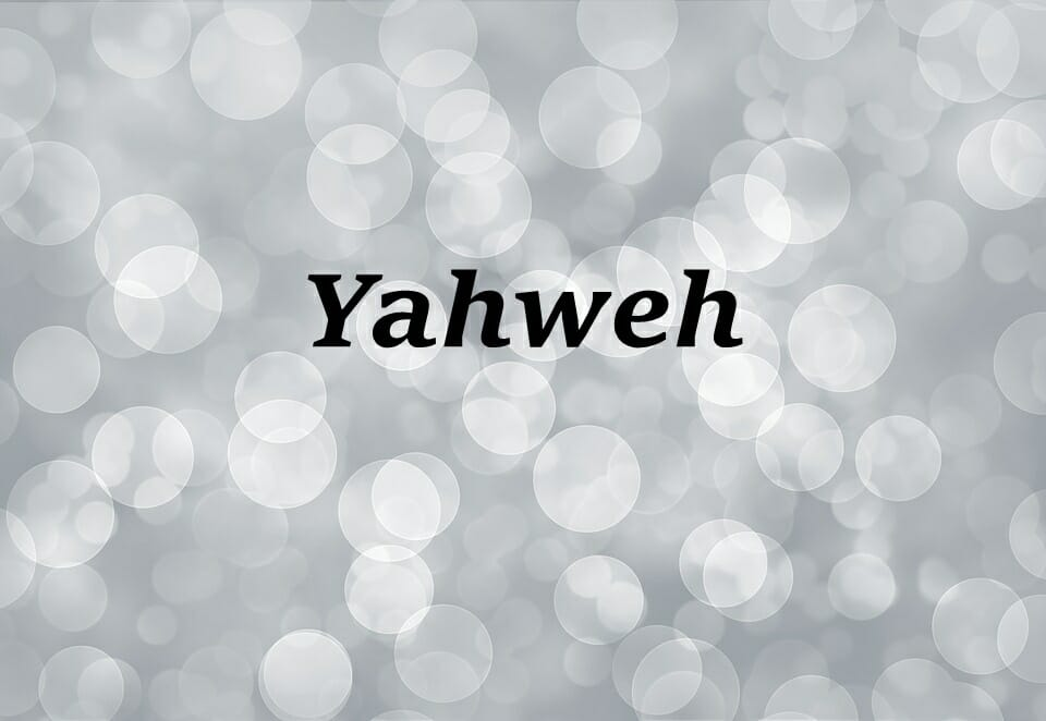 The Name Of God Yahweh – Part 2