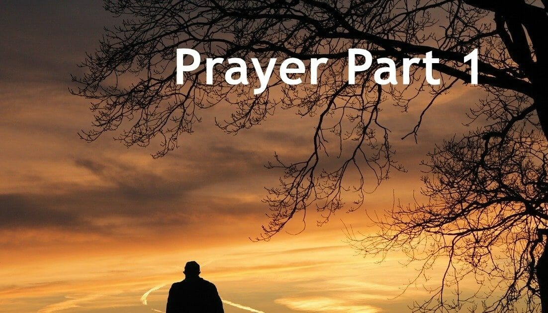 What Does The Bible Say About Prayer ?