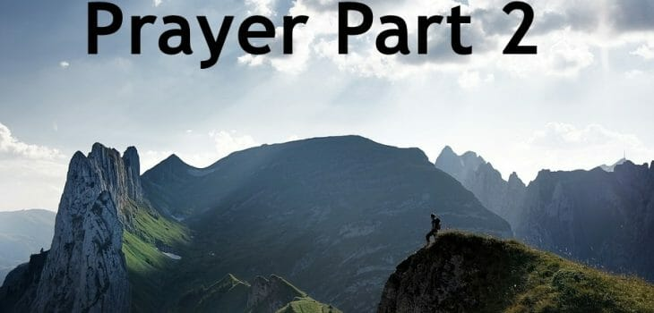 what does the bible say about prayer part 2, prayer in the bible, prayer, seeking god, fellowship with god