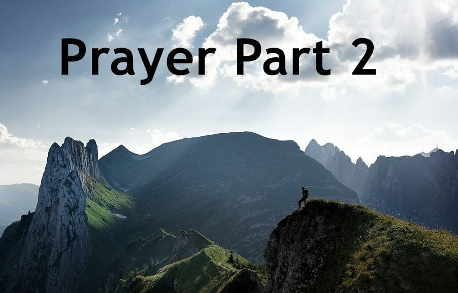 What Does The Bible Say About Prayer ? – Part 2