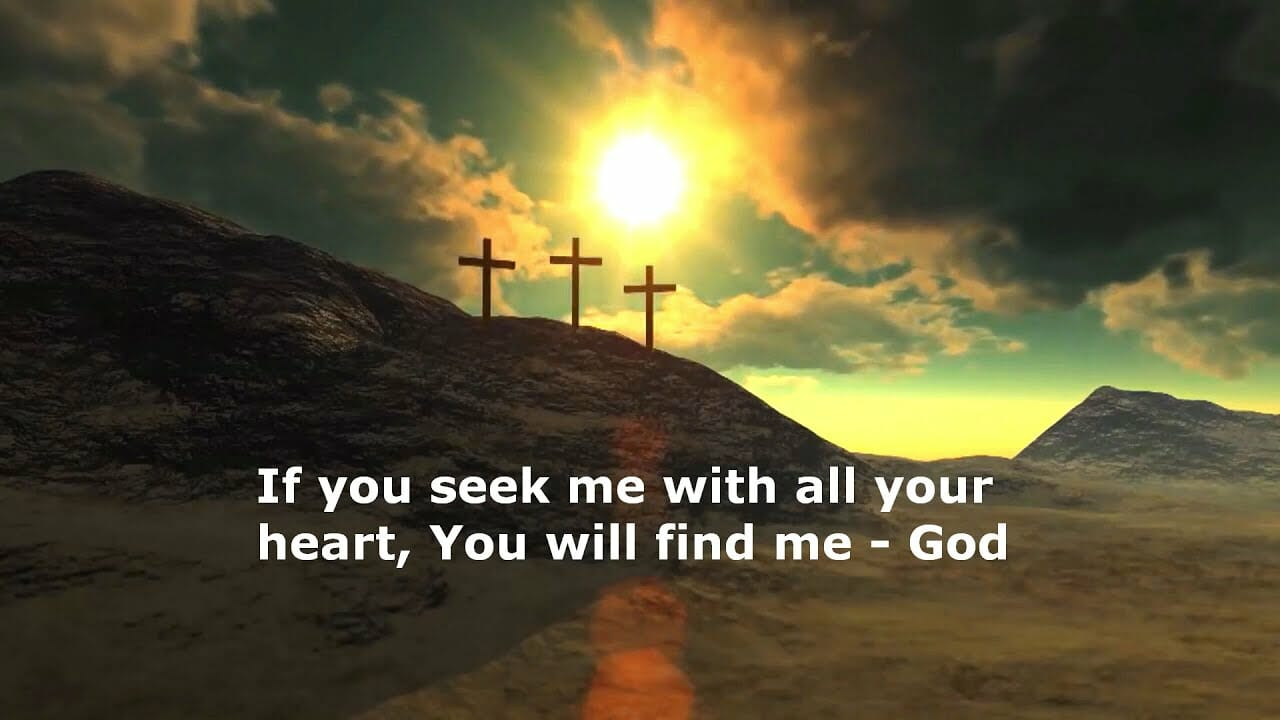 what does seek god with all your heart mean, seek god, seeking god, seek god with all your heart, prayer