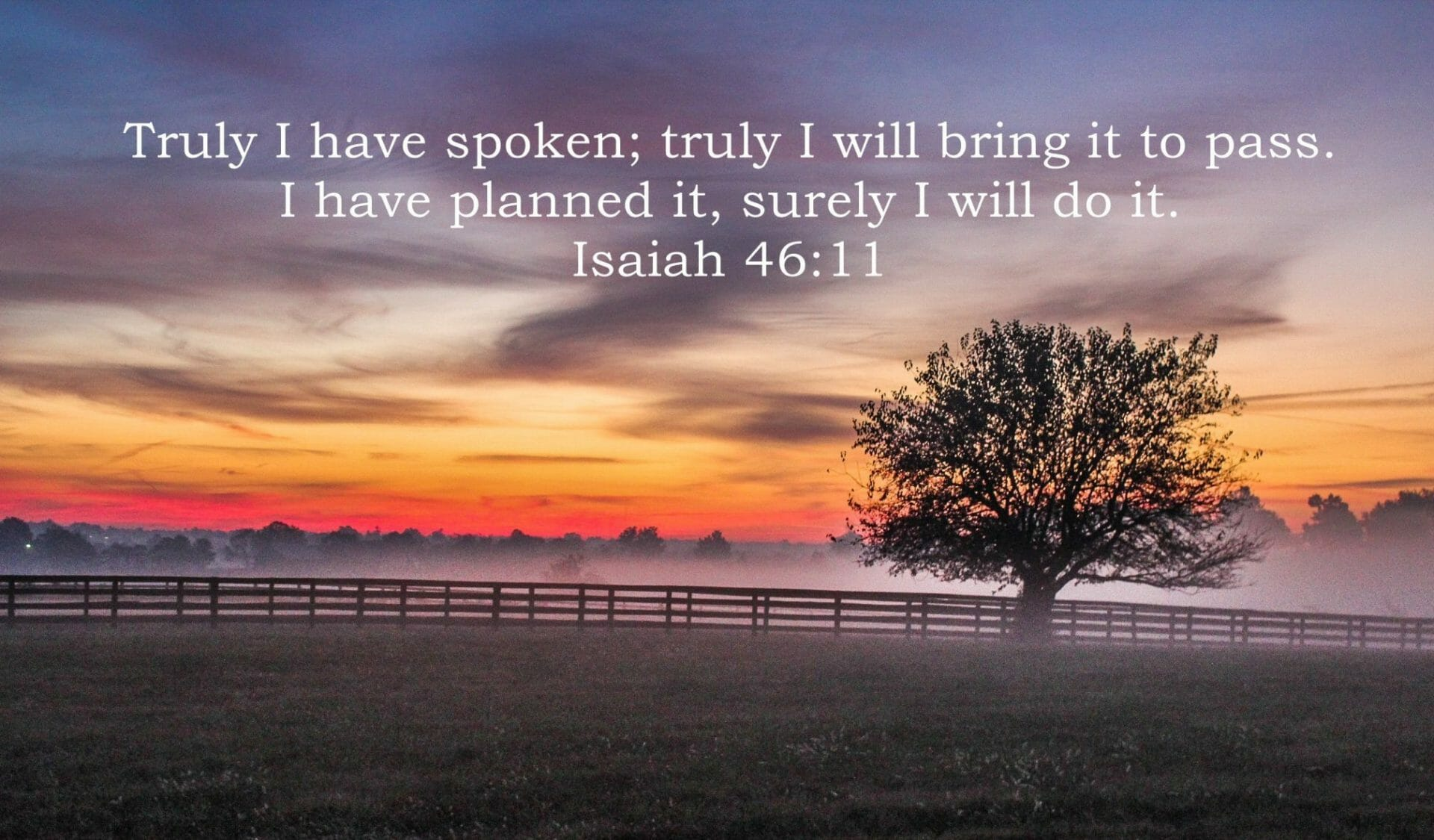 god always does what he promises, gods faithfulness, god's faithfulness, god is fatihful, isaiah 46 11
