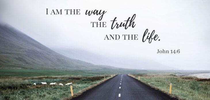 a life changed by christ, john 14 6, i am the way, the way truth life, jesus is the way, abundant life, eternal life
