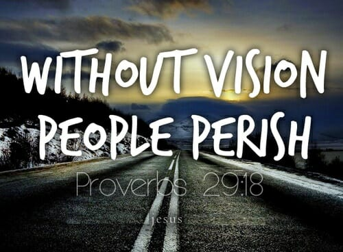 God Must Be The Source Of Our Vision – Part 2