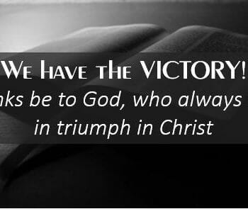words of wisdom for missions ministry, 2 corinthians 2 14, god's promises, promises for victory, bible promises, missions ministry